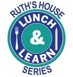 Ruth's House Lunch and Learn series logo